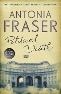 Antonia Fraser - Political Death - A Jemima Shore Mystery.