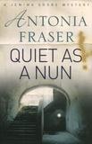 Antonia Fraser - Quiet as a Nun.