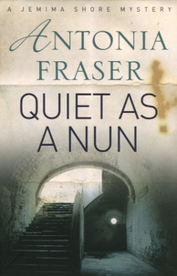 Antonia Fraser - Quiet as a Nun.