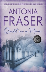 Antonia Fraser - Quiet as a Nun - A Jemima Shore Mystery.