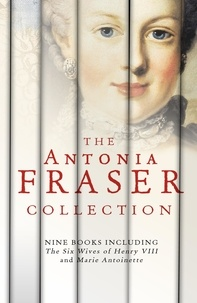 Antonia Fraser - The Antonia Fraser Collection.