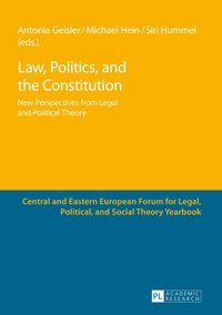 Antonia Geisler et Michael Hein - Law, Politics, and the Constitution - New Perspectives from Legal and Political Theory.