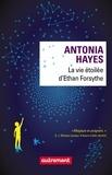 Antonia Hayes - La vie étoilée d'Ethan Forsythe.