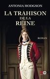 Antonia Hodgson et Isabelle Maillet - La Trahison de la reine.