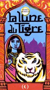 Antonia Michaelis - La lune du tigre.