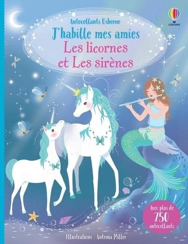 Antonia Miller et Fiona Watt - Les licornes et les sirènes - Avec plus de 750 autocollants.