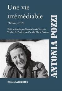 Antonia Pozzi - Une vie irrémédiable - Poèmes, écrits.