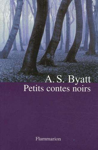 Antonia-S Byatt - Petits contes noirs.