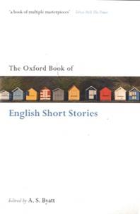 Antonia-S Byatt et  Collectif - The Oxford Book of English Short Stories.