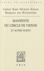 Antonia Soulez - Manifeste du Cercle de Vienne et autres écrits - Carnap, Hahn, Neurath, Schlick, Waisman sur Wittegenstein.