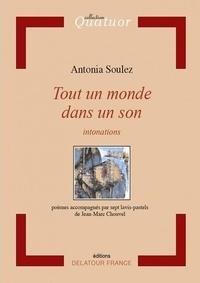 Antonia Soulez - Tout un monde dans un son.