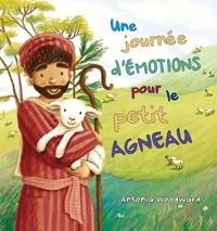 Téléchargement de l'annuaire téléphonique mobile Une journée d'émotions pour le petit agneau par Antonia Woodward RTF iBook PDB (Litterature Francaise) 9782755003635