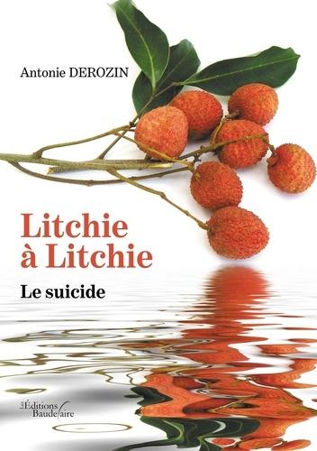 Litchie à Litchie. Le suicide