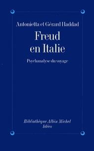 Antonietta Haddad et Gérard Haddad - Freud en Italie - Psychanalyse du voyage.