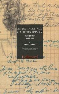 Antonin Artaud - Cahiers d'Ivry Février 1947 Mars 1948 - Coffret 2 volumes, Cahiers 233 à 309 ; Cahiers 310 à 406.