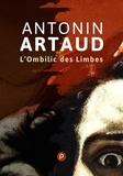 Antonin Artaud - L'Ombilic des Limbes.