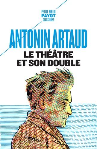 Le théâtre et son double. Suivi de Le théâtre de Séraphin