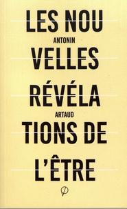 Antonin Artaud - Les nouvelles révélations de l'être suivi de Lettres et sorts.