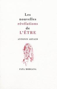 Antonin Artaud - Les nouvelles révélations de l'être.