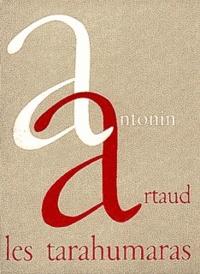 Antonin Artaud - Les tarahumaras.