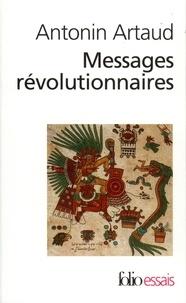 Antonin Artaud - Messages révolutionnaires.