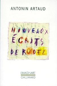 Antonin Artaud - NOUVEAUX ECRITS DE RODEZ. - Lettres au docteur Ferdière 1943-1946 et autres textes inédits suivis de six lettres à Marie Dubuc 1935-1937.