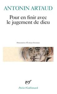 Antonin Artaud - Pour en finir avec le jugement de Dieu.