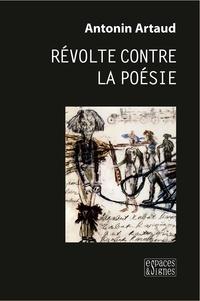 Antonin Artaud - Révolte contre la poésie.