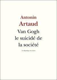 Antonin Artaud - Van Gogh le suicidé de la société.