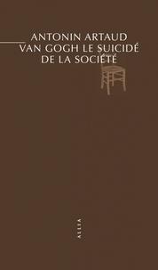 Van Gogh- Le suicidé de la société - Antonin Artaud |