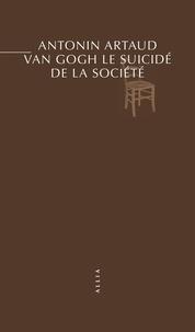 Antonin Artaud - Van Gogh - Le suicidé de la société.