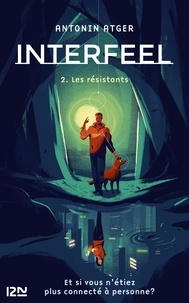 Antonin Atger - Interfeel Tome 2 : Les résistants.