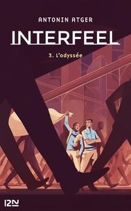 Antonin Atger - Interfeel Tome 3 : L'odyssée.