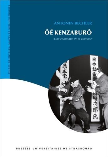 Oé Kenzaburô. Une économie de la violence