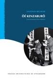Antonin Bechler - Oé Kenzaburô - Une économie de la violence.