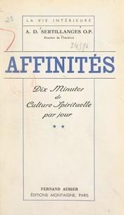 Antonin-Dalmace Sertillanges - Affinités (2). Dix minutes de culture spirituelle par jour.