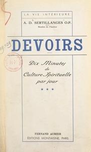 Antonin-Dalmace Sertillanges - Devoirs (3). Dix minutes de culture spirituelle par jour.