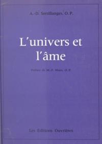 Antonin-Dalmace Sertillanges et Marie-Fabien Moos - L'univers et l'âme.