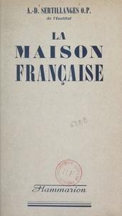 Antonin-Dalmace Sertillanges - La maison française.