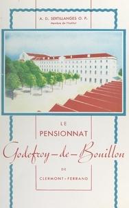 Antonin-Dalmace Sertillanges - Le pensionnat Godefroy-de-Bouillon de Clermont-Ferrand (1849-1945).
