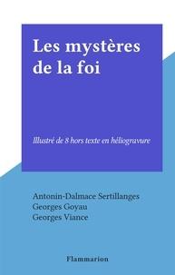 Antonin-Dalmace Sertillanges et Georges Goyau - Les mystères de la foi - Illustré de 8 hors texte en héliogravure.