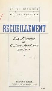 Antonin-Dalmace Sertillanges - Recueillement - Dix minutes de culture spirituelle par jour.