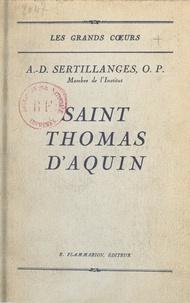 Antonin-Dalmace Sertillanges - Saint Thomas d'Aquin.