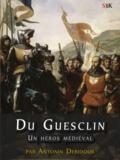 Antonin Debidour - Du Guesclin - Un héros médiéval.