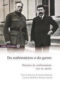 Antonin Durand et Laurent Mazliak - Des mathématiciens et des guerres - Histoires de confrontations (XIXe-XXe siècle).