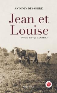 Antonin Dusserre - Jean et Louise.