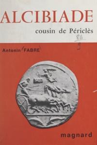 Antonin Fabre - Alcibiade, cousin de Périclès.