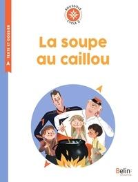 Antonin Faure - La soupe au caillou - Cycle 2.