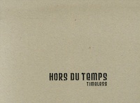 Antonin Giverne - Hors du temps - Out of time.