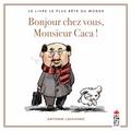 Antonin Louchard - Bonjour chez vous, Monsieur Caca ! - Le livre le plus bête du monde.